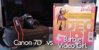 Canon 7D vs Barbie Video Girl