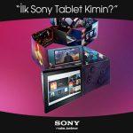 Türkiye'nin İlk Sony Tableti