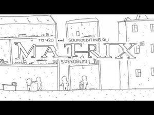 Speedrun Matrix in 60 seconds